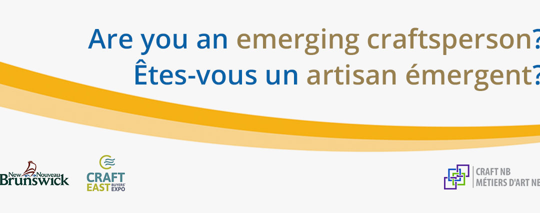 Call for Applications: New Brunswick Artisans Nouveau-Brunswick at/à Craft East Buyers' Expo 2020